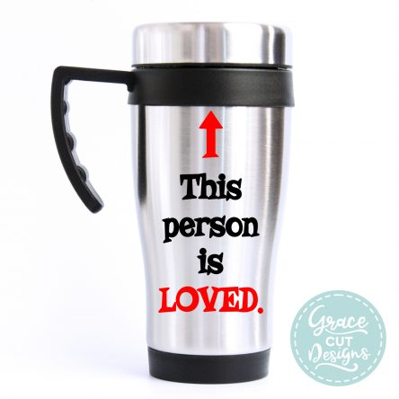 This Man/Woman/Person is Loved Travel Mug
